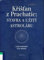 Křišťan z Prachatic: Stavba a užití astrolábu