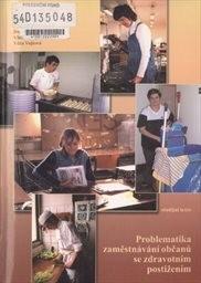 Problematika zaměstnávání občanů se zdravotním postižením