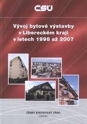 Vývoj bytové výstavby v Libereckém kraji v letech 1998 až 2007