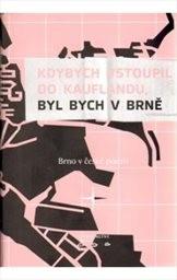 Kdybych vstoupil do Kauflandu, byl bych v Brně