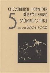 5 celostátních  přehlídek dětských skupin scénického tance