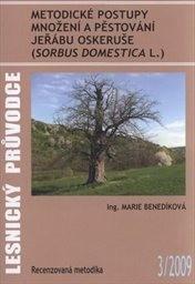 Metodické postupy množení a pěstování jeřábu oskeruše (Sorbus domestica L.)