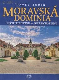 Moravská dominia Liechtensteinů a Dietrichsteinů