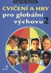 Cvičení a hry pro globální výchovu                         ([Díl] 2)