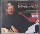 Requiem für Mignon, op. 98b; Nachtlied, op. 108; Das Paradies und die Peri, op. 50