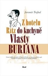 Z hotelu Ritz do kuchyně Vlasty Buriana
