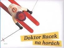 Doktor Racek na horách