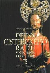 Dějiny cisterckého řádu v Čechách 1142-1420                         (Sv. 3)