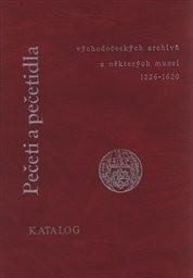 Pečeti a pečetidla východočeských archivů a některých muzeí 1226-1620