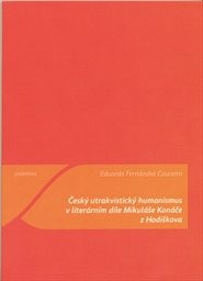 Český utrakvistický humanismus v literárním díle Mikuláše Konáče z Hodiškova