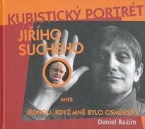 Kubistický portrét Jiřího Suchého, aneb, Jednou, když mně bylo osmdesát