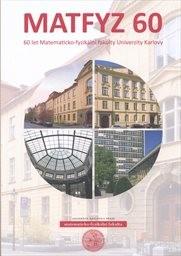 60 let Matematicko-fyzikální fakulty Univerzity Karlovy