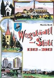 Wegstädtl - Štětí 1312-2012