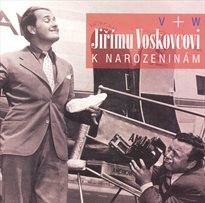 V + W Jiřímu Voskovcovi k narozeninám