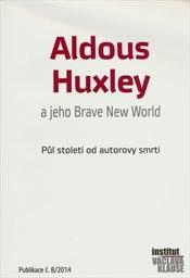 Aldous Huxley a jeho Brave New World