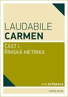Laudabile Carmen                         (Část I)