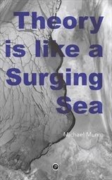 Theory Is Like a Surging Sea