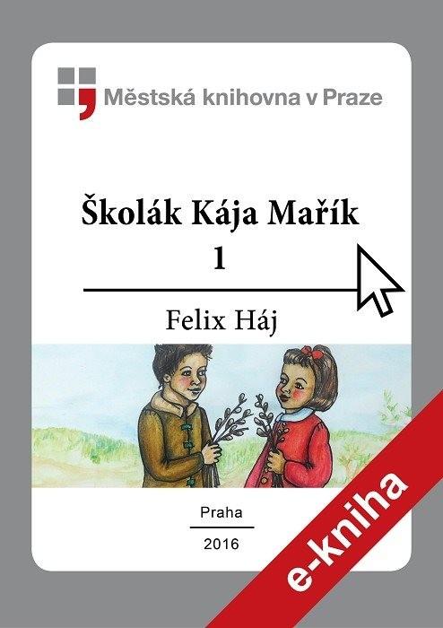 Školák Kája Mařík                       , Háj, Felix