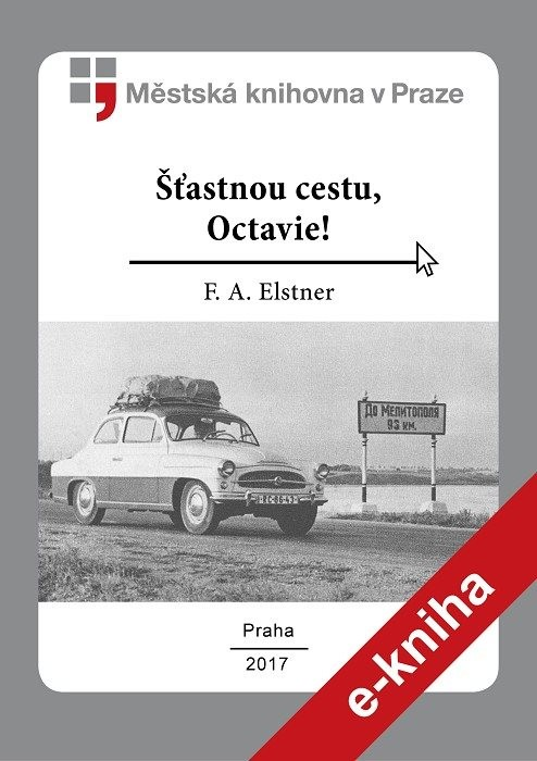 Šťastnou cestu, Octavie!                , Elstner, František Alexander