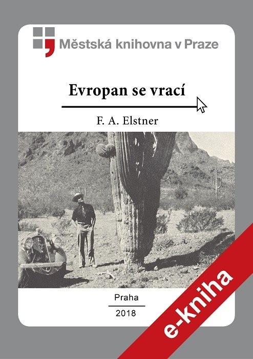 Evropan se vrací                        , Elstner, František Alexander