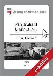 Pan Trabant & bílá slečna, aneb, Putování s kloboučkem