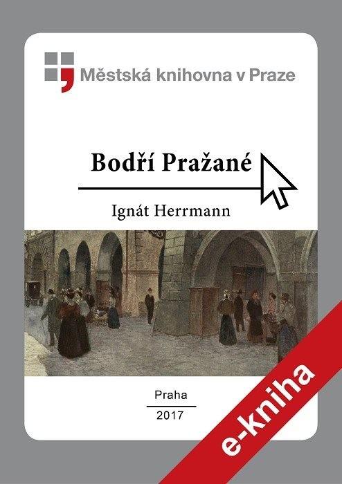 Bodří Pražané                           , Herrmann, Ignát