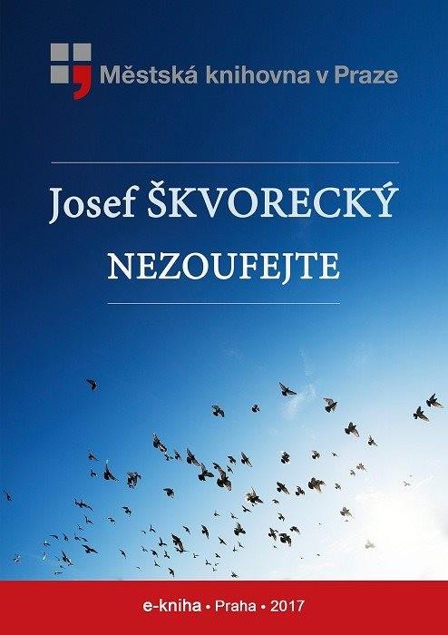 Nezoufejte                              , Škvorecký, Josef