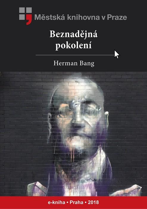 Beznadějná pokolení                     , Bang, Herman Joachim