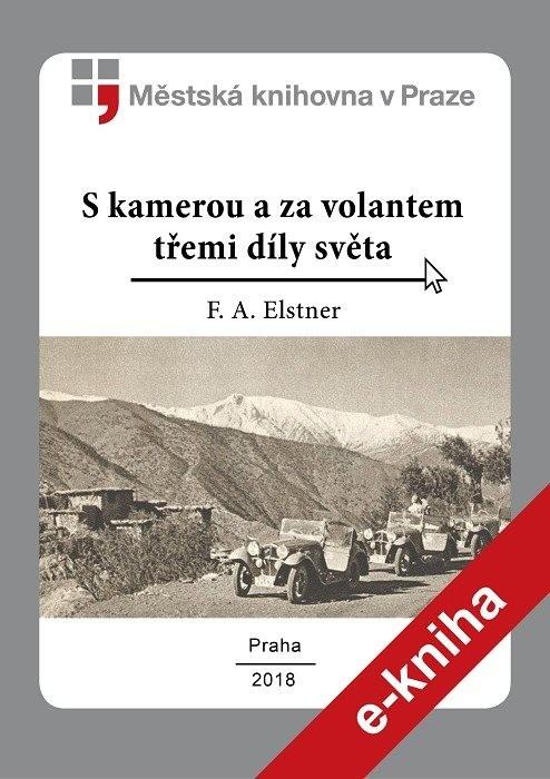 S kamerou a za volantem třemi díly světa, Elstner, František Alexander