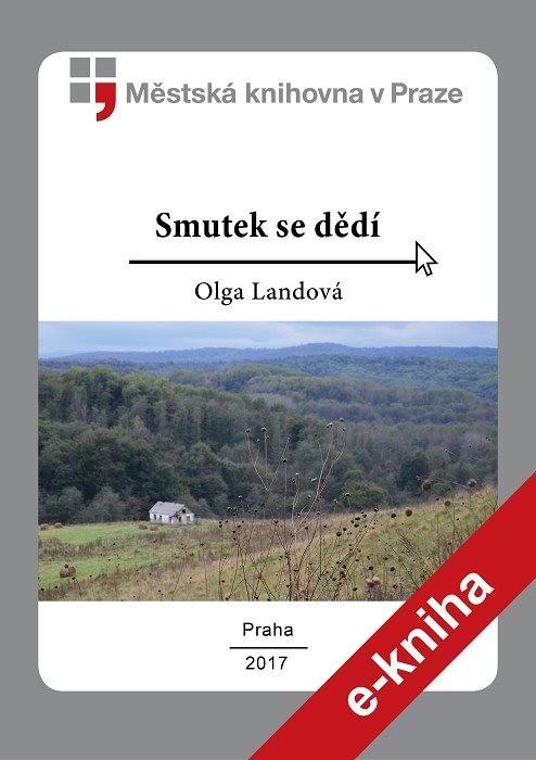 Smutek se dědí                          , Landová, Olga