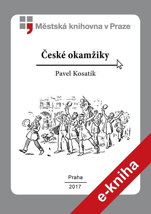 České okamžiky                          , Kosatík, Pavel