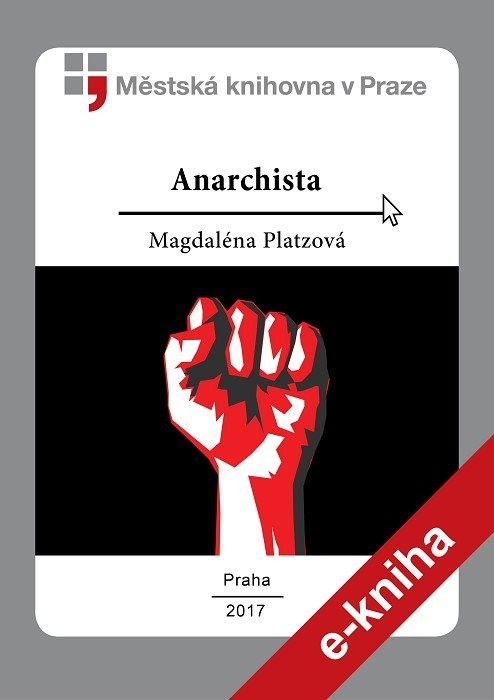 Anarchista                              , Platzová, Magdaléna