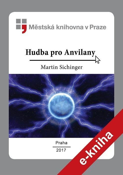 Hudba pro Anvilany                      , Sichinger, Martin
