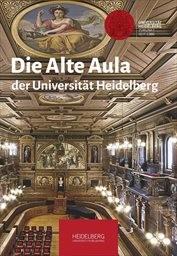 Die Alte Aula der Universität Heidelberg