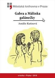 Gabra a Málinka, galánečky