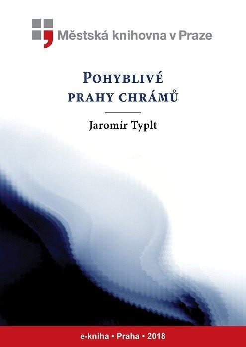 Pohyblivé prahy chrámů                  , Typlt, Jaromír