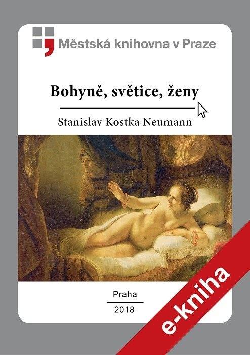 Bohyně, světice, ženy                   , Neumann, Stanislav Kostka