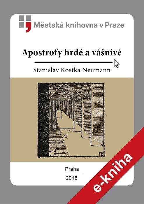 Apostrofy hrdé a vášnivé                , Neumann, Stanislav Kostka