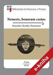 Nemesis, bonorum custos...