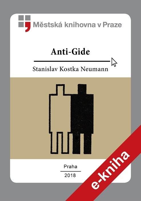 Anti-Gide, neboli, optimismus bez pověr , Neumann, Stanislav Kostka