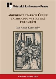 Moudrost starých Čechů za zrcadlo vystavená potomk