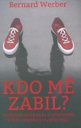 Kdo mě zabil?