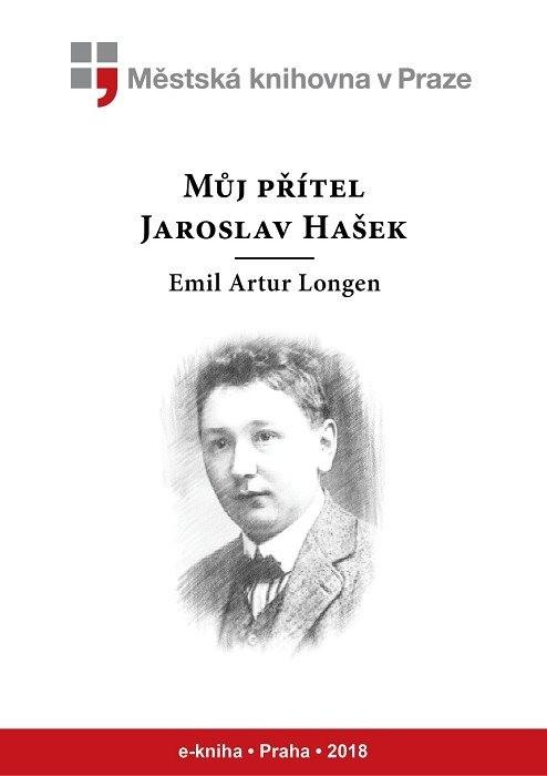 Můj přítel Jaroslav Hašek               , Longen, Emil Artur