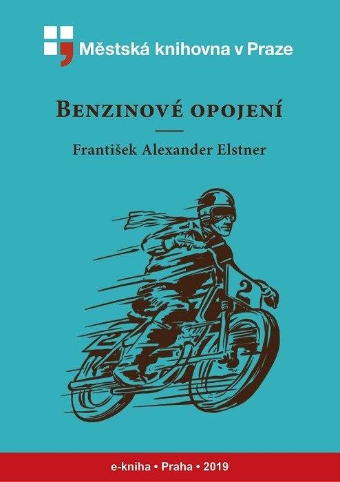 Benzinové opojení                       , Elstner, František Alexander