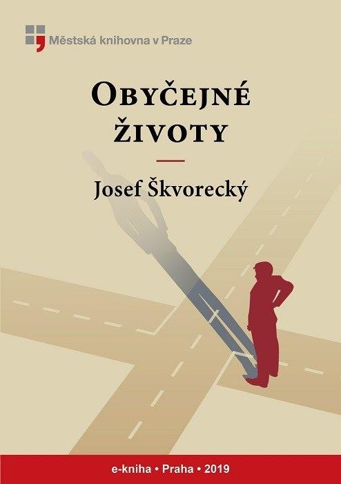 Obyčejné životy                         , Škvorecký, Josef