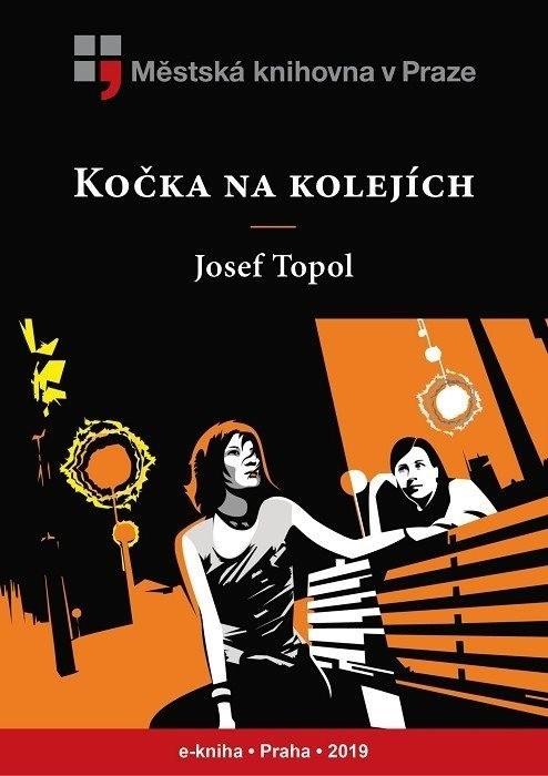 Kočka na kolejích                       , Topol, Josef