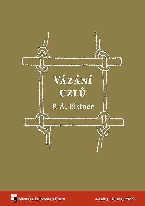 Vázání uzlů                             , Elstner, František Alexander
