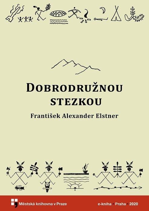 Dobrodružnou stezkou                    , Elstner, František Alexander