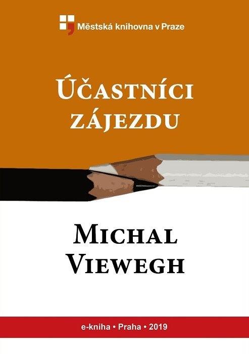 Účastníci zájezdu                       , Viewegh, Michal