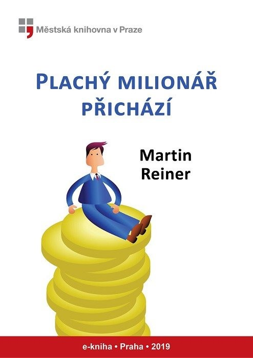 Plachý milionář přichází                , Reiner, Martin